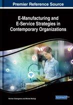 E-Manufacturing and E-Service Strategies in Contemporary Organizations