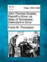 John Thomas Scopes, Plaintiff in Error. vs. State of Tennessee, Defendant in Error