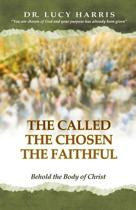 The Called; The Chosen; The Faithful