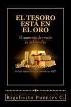 El Tesoro Esta En El Oro