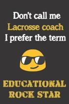 Don't call me Lacrosse coach. I prefer the term educational rock star.
