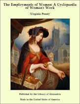 The Employments of Women: A Cyclopaedia of Woman's Work
