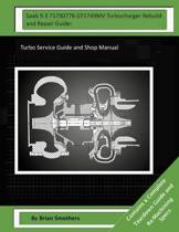 SAAB 9.3 71790778 Gt1749mv Turbocharger Rebuild and Repair Guide