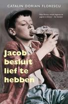 Jacob besluit lief te hebben
