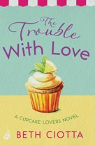The Trouble With Love (Cupcake Lovers Book 2)