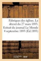 Fabriques Des glises. Le D cret Du 27 Mars 1893. Extrait Du Journal Le Monde Du 4 Septembre 1893