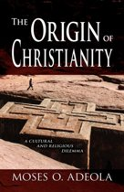 The Origin Of Christianity