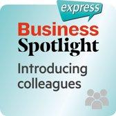 Business Spotlight express – Introducing colleagues