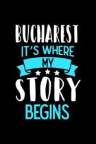 Bucharest It's Where My Story Begins: Bucharest Notebook, Diary and Journal with 120 Lined Pages