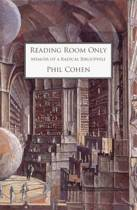 Reading Room Only, Memoir of a Radical Bibliophile