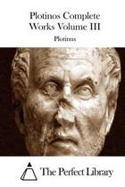 Plotinos Complete Works Volume III