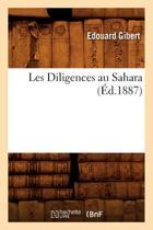Les Diligences Au Sahara, (�d.1887)
