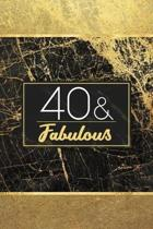 40 & Fabulous: Lined Journal / Notebook - 40th Birthday Gift for Women - Fun And Practical Alternative to a Card - Elegant 40 Years O