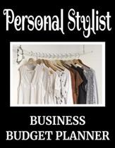 Personal Stylist Business Budget Planner: 8.5'' x 11'' Fashion Styling One Year (12 Month) Organizer to Record Monthly Business Budgets, Income, Expense