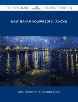 Mary Seaham, Volume 2 of 3 - A Novel - The Original Classic Edition