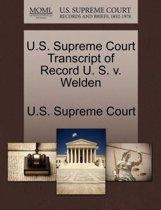 U.S. Supreme Court Transcript of Record U. S. V. Welden