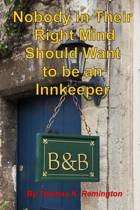 Nobody in Their Right Mind Should Want to Be an Innkeeper