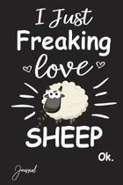 I Just Freaking Love Sheep Ok Journal