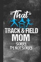 That Track & Field Mom Sorry I