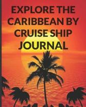 Explore the Caribbean By Cruise Ship Journal
