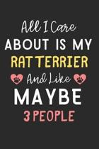 All I care about is my Rat Terrier and like maybe 3 people: Lined Journal, 120 Pages, 6 x 9, Funny Rat Terrier Dog Gift Idea, Black Matte Finish (All