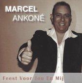 Marcel Ankoné - Feest voor jou en mij
