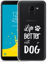 Galaxy J6 Hoesje Life Is Better With a Dog - wit