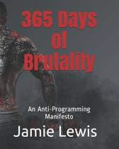 365 Days of Brutality: An Anti-Programming Manifesto