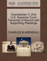 Chamberlain V, Zink U.S. Supreme Court Transcript of Record with Supporting Pleadings