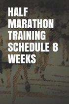 Half Marathon Training Schedule 8 Weeks