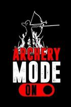 Archery Mode On: My Prayer Journal, Diary Or Notebook For Hunting Lover. Deer Turkeys Elk Rabbits Duck Fox And More Gifts. 110 Story Pa