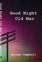 Good Night Old Man