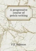 A Progressive Course of Pr cis Writing