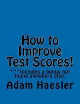 How to Improve Test Scores!