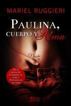 Paulina, Cuerpo Y Alma