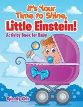 It's Your Time to Shine, Little Einstein!
