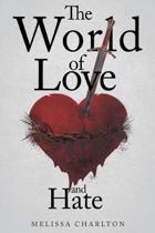 The World of Love and Hate