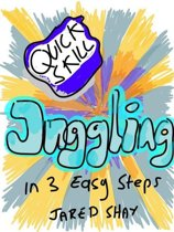 Quick Skills: Juggling in 3 Easy Steps