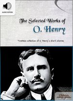 The Selected Works of O. Henry