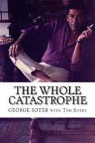 The Whole Catastrophe