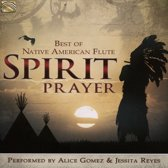 Spirit Prayer. Best Of Native American Flute