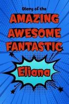 Diary of the Amazing Awesome Fantastic Eliana