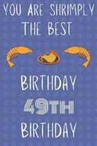 You Are Shrimply The Best Happy 49th Birthday