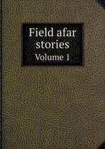 Field Afar Stories Volume 1