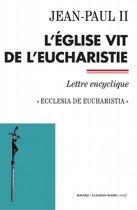 L'Église vit de l'Eucharistie