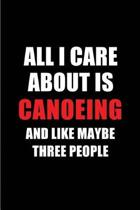 All I Care about Is Canoeing and Like Maybe Three People