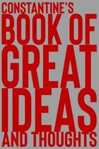 Constantine's Book of Great Ideas and Thoughts: 150 Page Dotted Grid and individually numbered page Notebook with Colour Softcover design. Book format