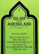 Die Entwicklung Der Dritten Universaltheorie (Dut) Mucammar Al-Qaddafis in Theorie Und Praxis