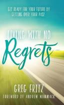 Living with No Regrets