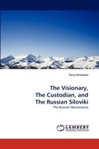 The Visionary, the Custodian, and the Russian Siloviki